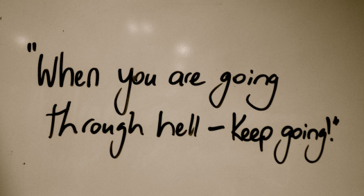 When You Are Going Through Hell.........